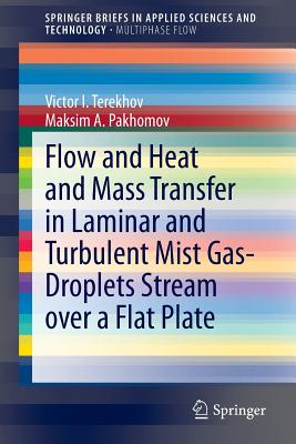 Flow and Heat and Mass Transfer in Laminar and Turbulent Mist Gas-Droplets Stream Over a Flat Plate Cover Image