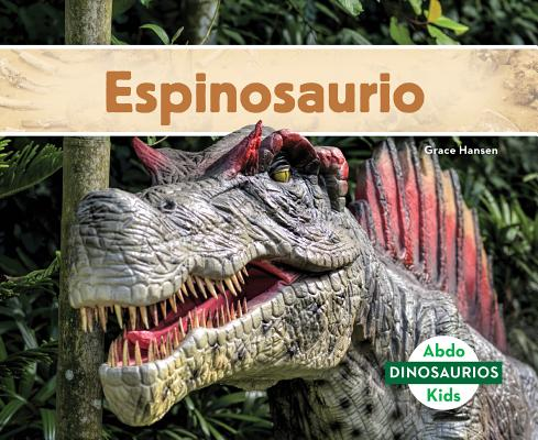 Espinosaurio (Spinosaurus) (Spanish Version) (Dinosaurios (Dinosaurs Set 2)) Cover Image