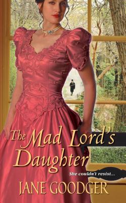 The Mad Lord's Daughter (Lords and Ladies Series #2) Cover Image