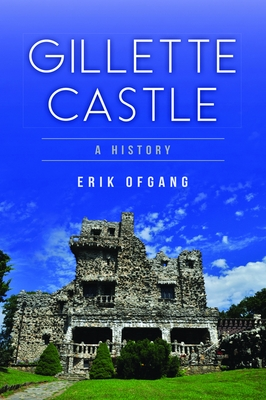 Gillette Castle: A History Cover Image