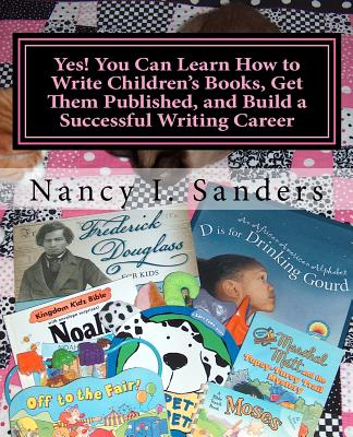 Yes! You Can Learn How to Write Children's Books, Get Them Published, and Build a Successful Writing Career Cover