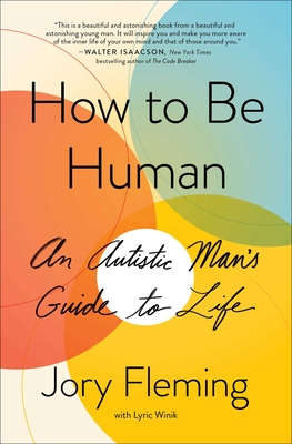 How to Be Human: An Autistic Man's Guide to Life Cover Image