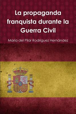 La propaganda franquista durante la Guerra Civil Cover Image