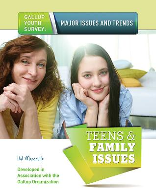 Teens & Family Issues (Gallup Youth Survey: Major Issues and Trends (Mason Crest)) Cover Image