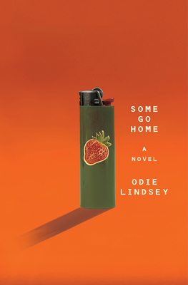 Some Go Home: A Novel Cover Image