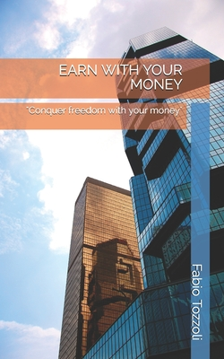 Earn with Your Money: