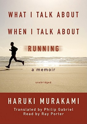 What I Talk about When I Talk about Running [With Earbuds] (Playaway Adult Nonfiction) Cover Image