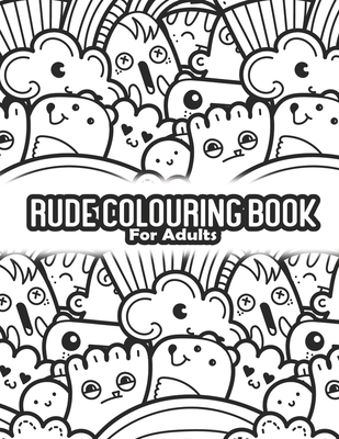 Rude Colouring Book For Adults: Swearing Coloring Book For Nurse - Mental Health Gifts - Meditation Cover Image