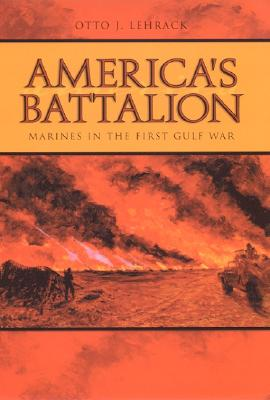America's Battalion: Marines in the First Gulf War Cover Image