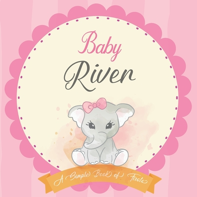 Baby River A Simple Book of Firsts: First Year Baby Book a Perfect Keepsake Gift for All Your Precious First Year Memories Cover Image