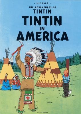 Tintin in America (The Adventures of Tintin: Original Classic) Cover Image