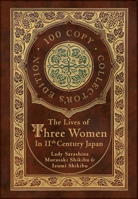 The Lives of Three Women in 11th Century Japan (100 Copy Collector's Edition) Cover Image