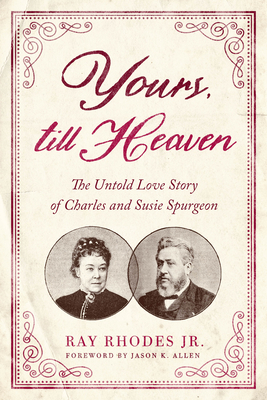 Yours, Till Heaven: The Untold Love Story of Charles and Susie Spurgeon Cover Image