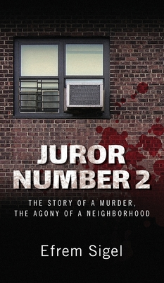 Juror Number 2: The Story of a Murder, the Agony of a Neighborhood: The Story of a Murder, the Agony of a Neighborhood Cover Image