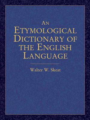 An Etymological Dictionary of the English Language (Dover Language Guides) Cover Image