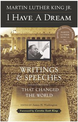 I Have a Dream - Special Anniversary Edition: Writings and Speeches That Changed the World Cover Image