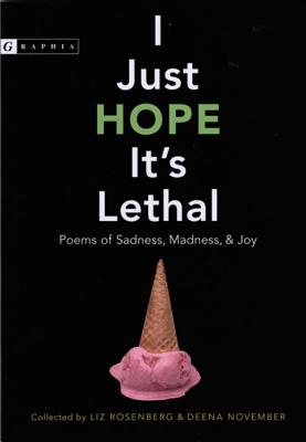 I Just Hope It's Lethal: Poems of Sadness, Madness, and Joy Cover Image