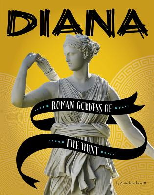 Diana: Roman Goddess of the Hunt Cover Image