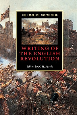 The Cambridge Companion to Writing of the English Revolution (Cambridge Companions to Literature) Cover Image