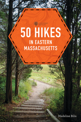 50 Hikes in Eastern Massachusetts (Explorer's 50 Hikes) cover