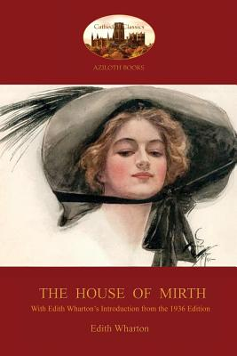 The House of Mirth: With Edith Wharton's 'Introduction to the 1936 Edition' (Aziloth Books) Cover Image