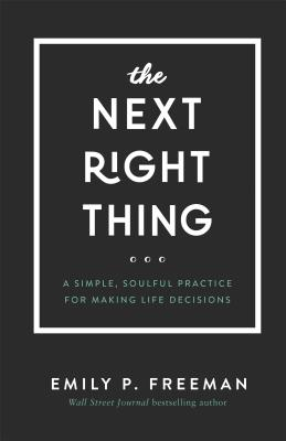 The Next Right Thing: A Simple, Soulful Practice for Making Life Decisions Cover Image