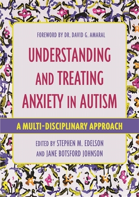 Understanding and Treating Anxiety in Autism: A Multi-Disciplinary Approach Cover Image