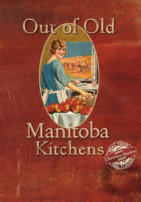 Out Of Old Manitoba Kitchens Cover Image