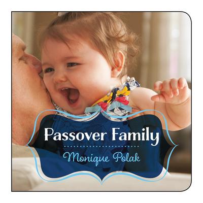 Passover Family Monique Polak