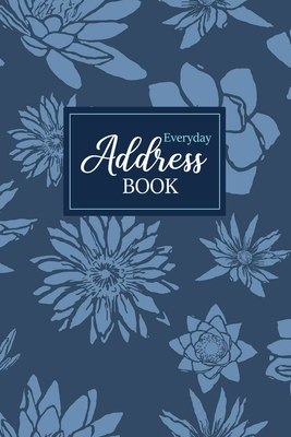 Everyday Address Book: Keeper for Addresses, Phone Numbers, Emails & Birthdays - Alphabetical Organizer - Notebook with 450+ Spaces to Keep C Cover Image