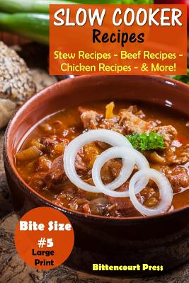 Slow Cooker Recipes - Bite Size #5: Stew Recipes - Beef Recipes - Chicken Recipes - & More! Cover Image