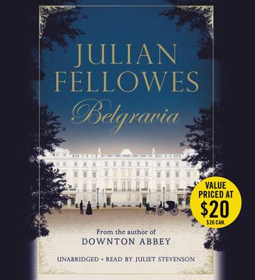 Julian Fellowes's Belgravia Lib/E (Julian Fellowes' Belgravia) Cover Image