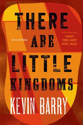 There Are Little Kingdoms: Stories Cover Image