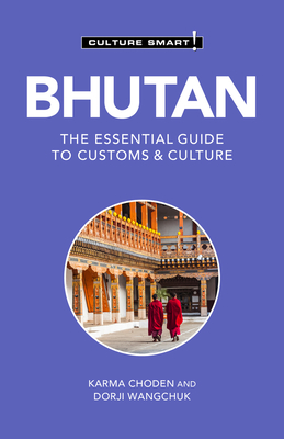Bhutan - Culture Smart!: The Essential Guide to Customs & Culture Cover Image