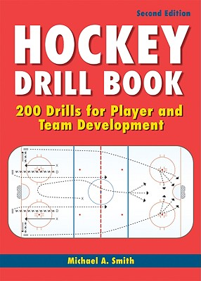 Hockey Drill Book: 200 Drills for Player and Team Development Cover Image