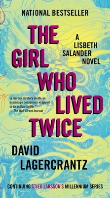The Girl Who Lived Twice: A Lisbeth Salander novel, continuing Stieg Larsson's Millennium Series Cover Image