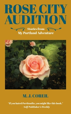 Rose City Audition: Stories from My Portland Adventure Cover Image