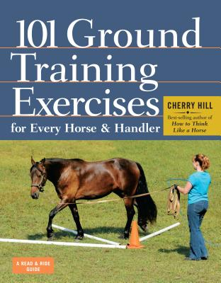 101 Ground Training Exercises for Every Horse & Handler (Read & Ride) Cover Image