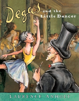 Degas and the Little Dancer (Anholt's Artists) Cover Image