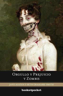 Orgullo y Prejuicio y Zombis = Pride and Prejudice and Zombies (Books4pocket Narrativa #325) Cover Image