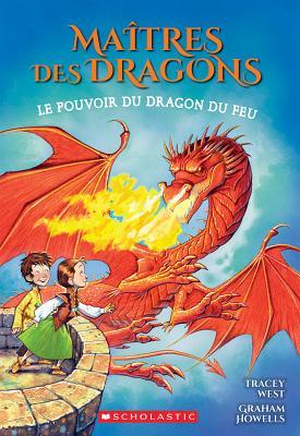 Ma?tres Des Dragons: N? 4 - Le Pouvoir Du Dragon Du Feu (Maitres Des Dragons #4) Cover Image
