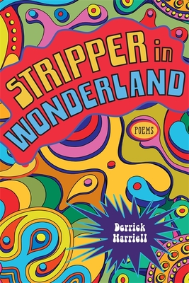 Stripper in Wonderland: Poems (Southern Messenger Poets) Cover Image