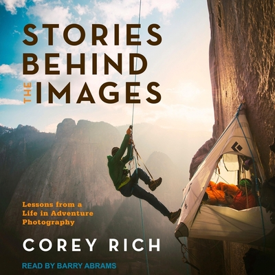 Stories Behind the Images: Lessons from a Life in Adventure Photography Cover Image