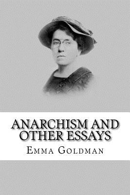 anarchism and other essays audiobook In the early 19th century, anarchist emma goldman was described as the most dangerous woman in america her radical thought still seems highly contemporary in this audiobook, as she explores social and personal problems that are conspicuous today.