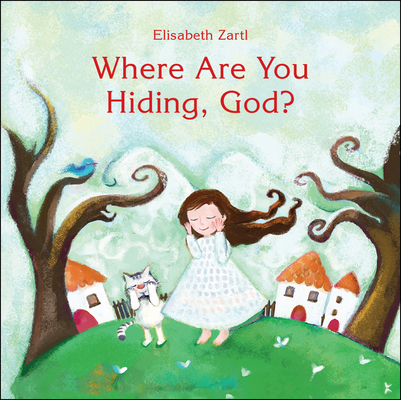 Cover for Where Are You Hiding, God?