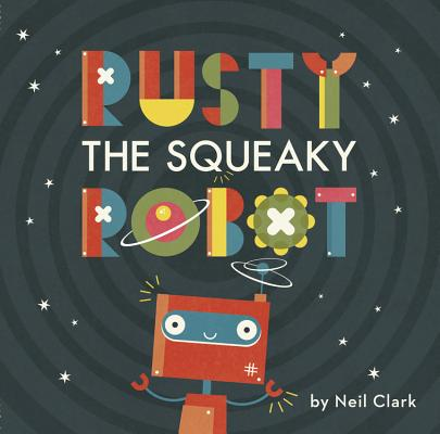 Rusty The Squeaky Robot Cover Image
