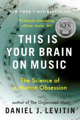 This Is Your Brain on Music: The Science of a Human Obsession Cover Image