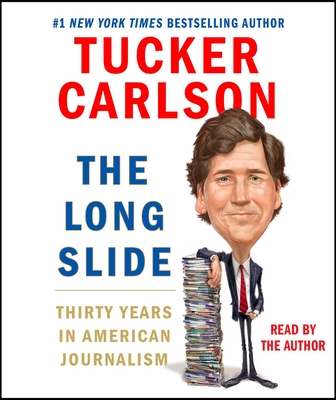 The Long Slide: Thirty Years in American Journalism Cover Image