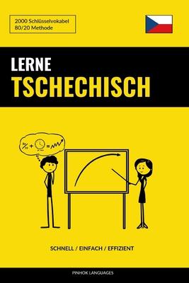 Lerne Tschechisch - Schnell / Einfach / Effizient: 2000 Schlüsselvokabel Cover Image