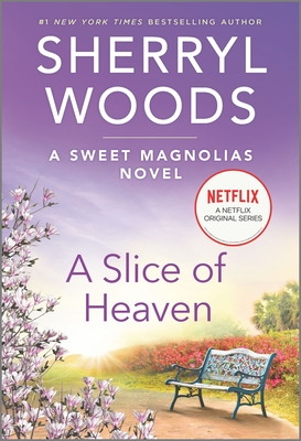 Cover for A Slice of Heaven (Sweet Magnolias Novel #2)
